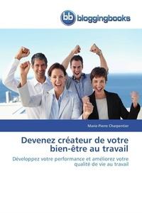 Marie-Pierre Charpentier - Devenez créateur de votre bien-être au travail - Développez votre performance et améliorez votre qualité de vie au travail.