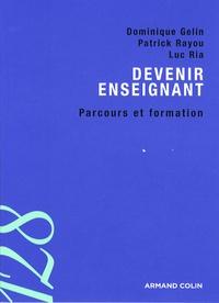 Dominique Gelin et Patrick Rayou - Devenir enseignant - Parcours et formation.