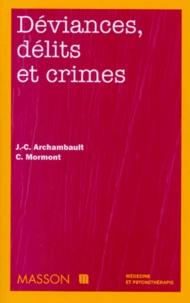 Christian Mormont et Jean-Claude Archambault - Déviances, délits et crimes.