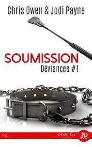 Chris Owen et Jodi Payne - Déviances Tome 1 : Soumission.