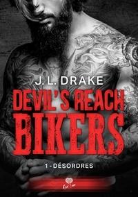 J-L Drake - Devil's Reach Bikers - Tome 1, Désordres.
