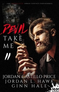 Rhys Ford et C.S. Poe - Anthologie d'urban fantasy 2 : Devil Take me - 2 - Anthologie d'urban fantasy, T2.
