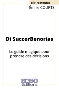 Emilie Courts - Di SuccorBenorias - Le guide magique pour prendre des décisions.