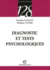 Christian Guillevic et Stéphane Vautier - Diagnostic et tests psychologiques.