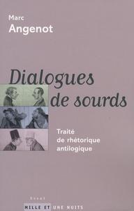 Marc Angenot - Dialogues de sourds - Traité de rhétorique antilogique.