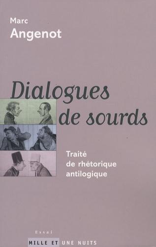Dialogues de sourds. Traité de rhétorique antilogique