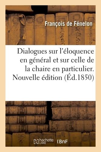 Hachette BNF - Dialogues sur l'éloquence en général et sur celle de la chaire en particulier. Nouvelle édition.