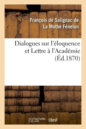 Dialogues sur l'éloquence et Lettre à l'Académie