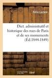 Félix Lazare - Dict. administratif et historique des rues de Paris et de ses monuments (Éd.1844-1849).