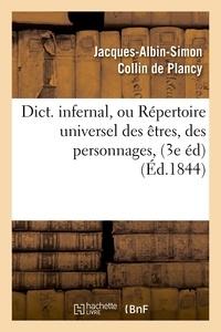 Jacques-Albin-Simon Collin de Plancy - Dict. infernal, ou Répertoire universel des êtres, des personnages, (3e éd) (Éd.1844).