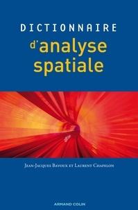 Jean-Jacques Bavoux et Laurent Chapelon - Dictionnaire d'analyse spatiale.