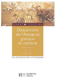 Jean-Paul Thuillier - Dictionnaire de l'Antiquité grecque et romaine.