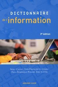 Serge Cacaly et Yves-François Le Coadic - Dictionnaire de l'information.
