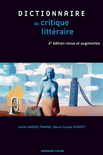 Joëlle Gardes Tamine et Marie-Claude Hubert - Dictionnaire de la critique littéraire.