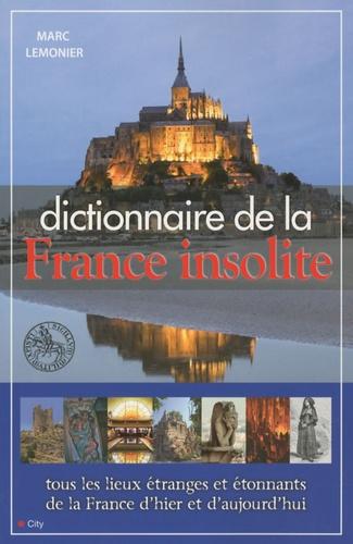 Marc Lemonier - Dictionnaire de la France insolite.