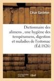 César Gardeton - Dictionnaire des alimens , précédé d'une hygiène des tempéramens, de réflexions sur la digestion.