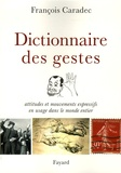 François Caradec - Dictionnaire des gestes - Attitudes et mouvements expressifs en usage dans le monde entier.