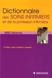 Amiec Recherche et René Magnon - Dictionnaire des soins infirmiers et de la profession infirmière.
