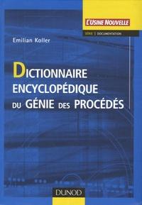 Emilian Koller - Dictionnaire encyclopédique du génie des procédés.