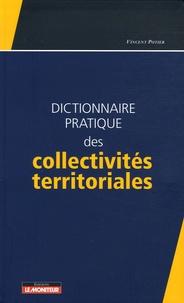 Vincent Potier - Dictionnaire pratique des collectivités territoriales.