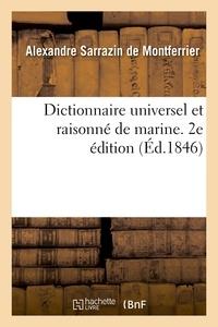 Papus et De genouilly charles Rigault - Dictionnaire universel et raisonné de marine. 2e édition - Architecture et la tactique navales, art de la navigation à voiles et à vapeur.
