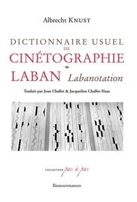 Albrecht Knust - Dictionnaire usuel de cinétographie Laban (Labanotation).