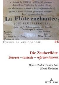 Henri Vanhulst - Die Zauberflöte - Sources, contexte, représentations.