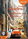 Yasmina Khadra - Dieu n'habite pas La Havane. 1 CD audio MP3