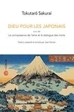 Tokutarô Sakurai - Dieu pour les Japonais - Suivi de La connaissance de l'âme et le dialogue des morts.