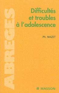 Philippe Mazet - Difficultés et troubles à l'adolescence.