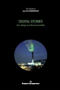 Jean-Paul Fourmentraux - Digital Stories - Arts, design et cultures transmédia.