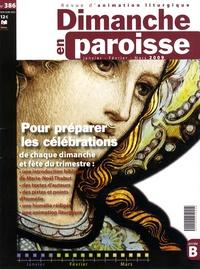 Loïc Mérian - Dimanche en paroisse N° 386, Janvier-Févr : Pour célébrer les célébrations.