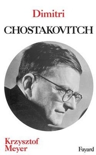 Krzysztof Meyer - Dimitri Chostakovitch.