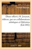 Fernand Bournon - Dîner offert à M. Jouaust, éditeur le 28 mars 1892 par ses collaborateurs artistiques et littéraires.