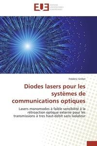 Diodes lasers pour les systèmes de communications optiques - Lasers monomodes à faible sensibilité à la rétroaction optique externe pour les transmissions à très haut-débit sans isolateur.pdf