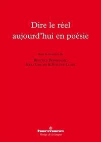 Béatrice Bonhomme et Idoli Castro - Dire le réel aujourd'hui en poésie.