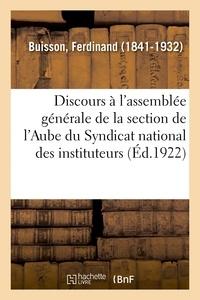 Ferdinand Buisson - Discours à l'assemblée générale de la section de l'Aube du Syndicat national des instituteurs.