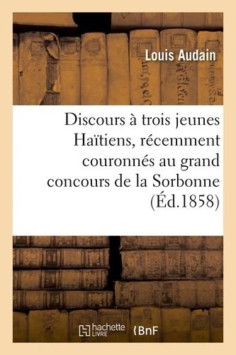 Hachette BNF - Discours à trois jeunes Haïtiens, récemment couronnés au grand concours de la Sorbonne.