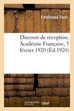 Ferdinand Foch - Discours de réception. Académie Française, 5 février 1920.