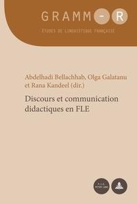 Abdelhadi Bellachhab et Olga Galatanu - Discours et communication didactiques en FLE.