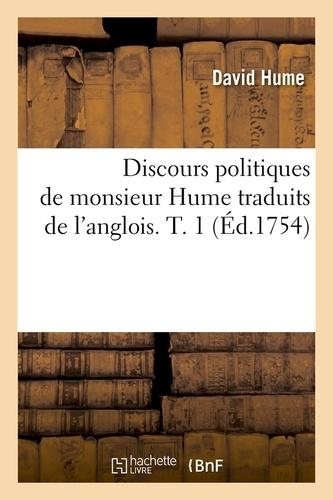 David Hume - Discours politiques de monsieur Hume traduits de l'anglois. T. 1 (Éd.1754).