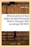 Abbé Roux - Discours prononcé dans l'église de Saint-Vincent de Paul, le 24 janvier 1865 au mariage.