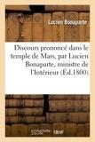 Lucien Bonaparte - Discours prononcé dans le temple de Mars, par Lucien Bonaparte, ministre de l'Intérieur.