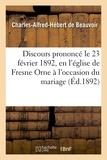 Beauvoir - Discours prononcé le 23 février 1892, en l'église de Fresne Orne à l'occasion du mariage de.
