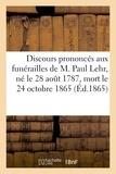 Roederer - Discours prononcés aux funérailles de M. Paul Lehr, né le 28 août 1787, mort le 24 octobre 1865.