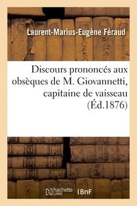 Feraud - Discours prononcés aux obsèques de M. Giovannetti, capitaine de vaisseau.