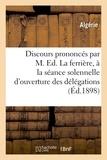 Algérie - Discours prononcés par M. Ed. Laferrière, à la séance solennelle d'ouverture des délégations.