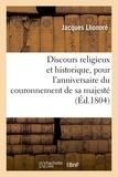 Jacques Lhonoré - Discours religieux et historique, pour l'anniversaire du couronnement de sa majesté.