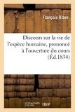 François Ribes - Discours sur la vie de l'espèce humaine, prononcé à l'ouverture du cours d'hygiène.
