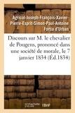 D'urban agricol-joseph-françoi Fortia - Discours sur M. le chevalier de Pougens, prononcé dans une société de morale, le 7 janvier 1834.